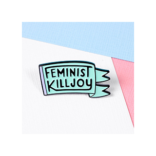 Feminist killjoy pin's