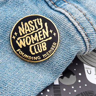 Pin's - Nasty women club