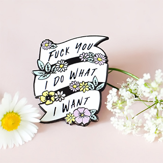 Pin's - Fuck you, I do what I want