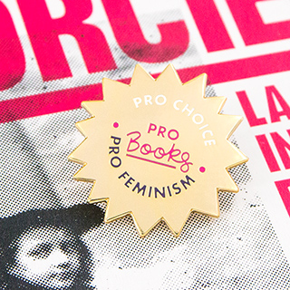 Pin's - Pro choice, pro books, pro feminism
