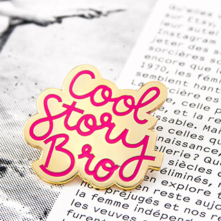 Pin's - Cool story bro