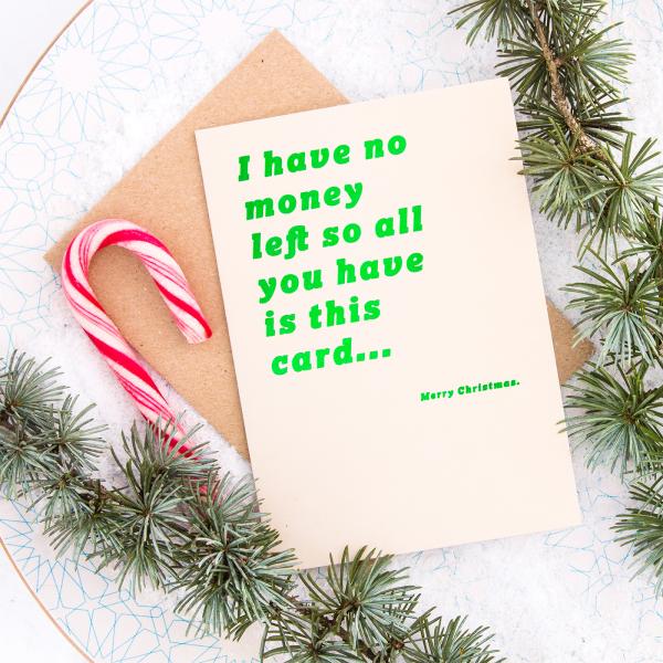Christmas card - No money left...