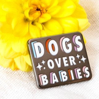 Pin's - Dogs over babies