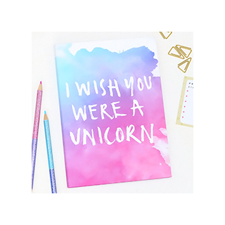 I wish you were a unicorn