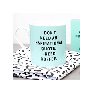 Mug I don't need an inspirational quote